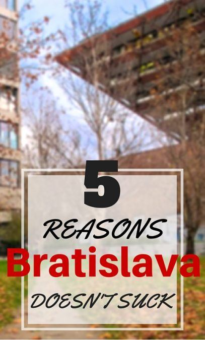 There are many reasons Bratislava doesn't suck, but here are my top 5 reasons why travelers should stop ignoring the Central European city and give it a chance!