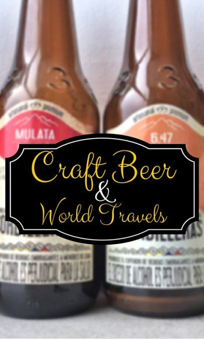 Craft Beer and World Travels- a synopsis of how major of a role craft beer has played in my travels around the globe.