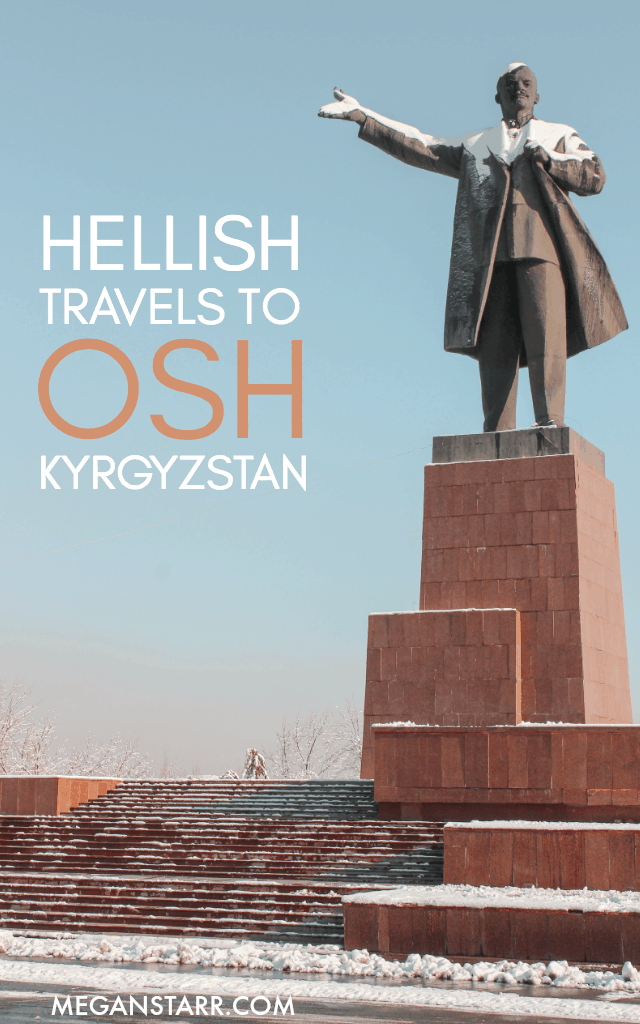 At the end of last year, I left my temporary home in Kazakhstan and attempted to make it to Osh, Kyrgyzstan. Nothing is ever easy in Central Asia.