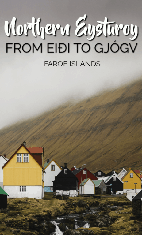 Northern Eysturoy in the Faroe Islands: From Eiði to Gjógv