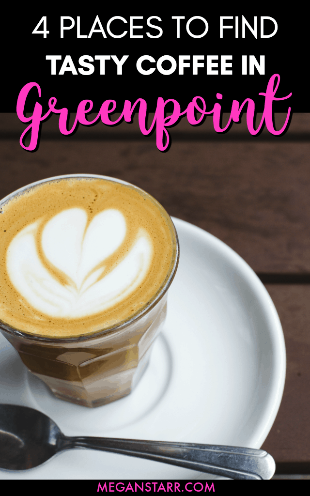 This coffee lover's guide will take you to four cafes that serve tasty coffee in Greenpoint, Brooklyn in New York so you can get your daily caffeine fix! #Brooklyn #NYC #coffee