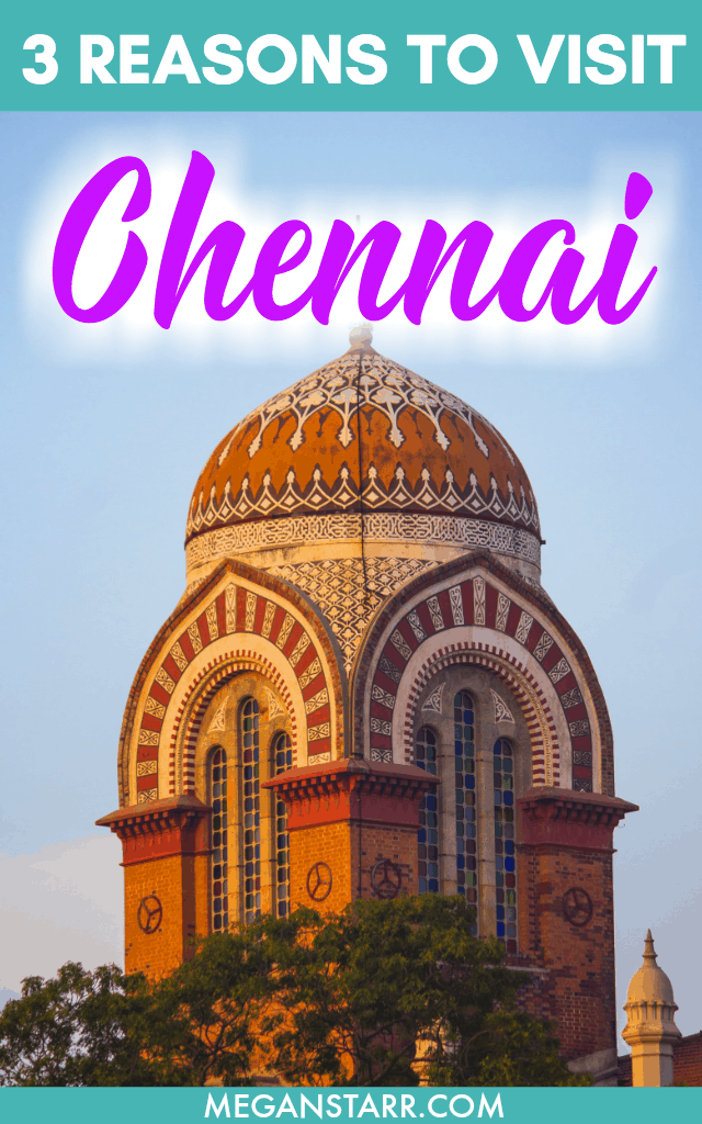 I've spent time in northern India but no place in the country appeals to me as much as Chennai. These are 3 reasons I want to visit Chennai, India.