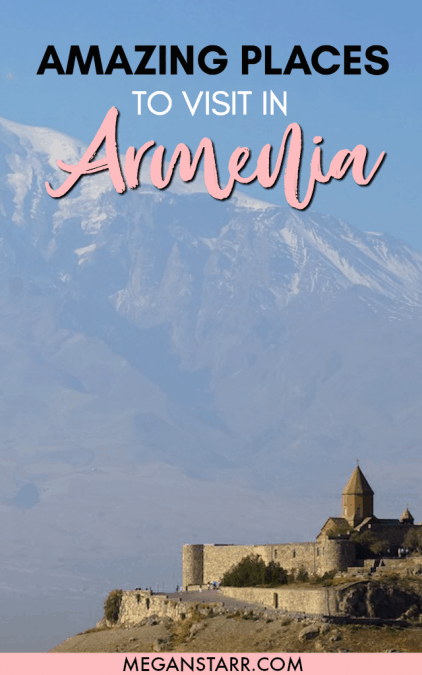 25 Places to Visit in Armenia - Historical Sights, Natural Wonders, and More! #armenia #yerevan #gyumri #caucasus #monasteries #tatev #khorvirap #goris #areni #jermuk #noravank