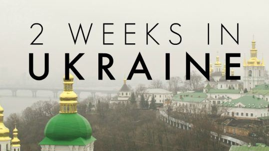 2 Weeks in Ukraine Itinerary: A Detailed Guide For First-Time Visitors