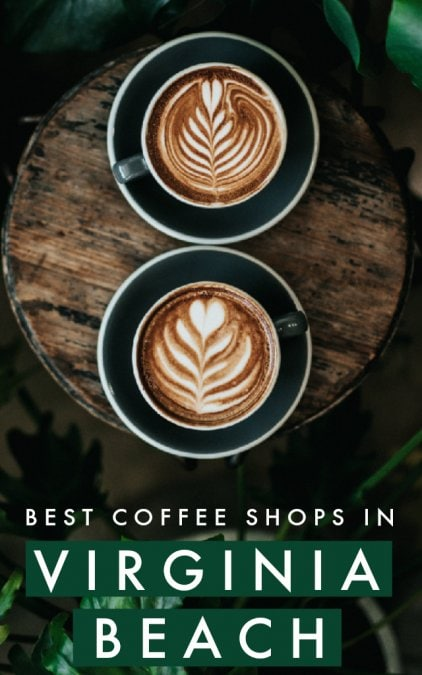 The Best Coffee Shops in Virginia Beach, Virginia #virginia #delmarva #coffee #coffeeshops #cafes #eastcoast #USA #virginiabeach #vabeach #vb