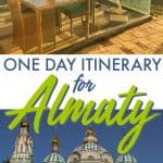 The Ultimate One Day in Almaty Itinerary for First-Timers (Layover Guide) #kazakhstan #almaty #centralasia #layover #asia #asiatravel #itinerary #citybreak