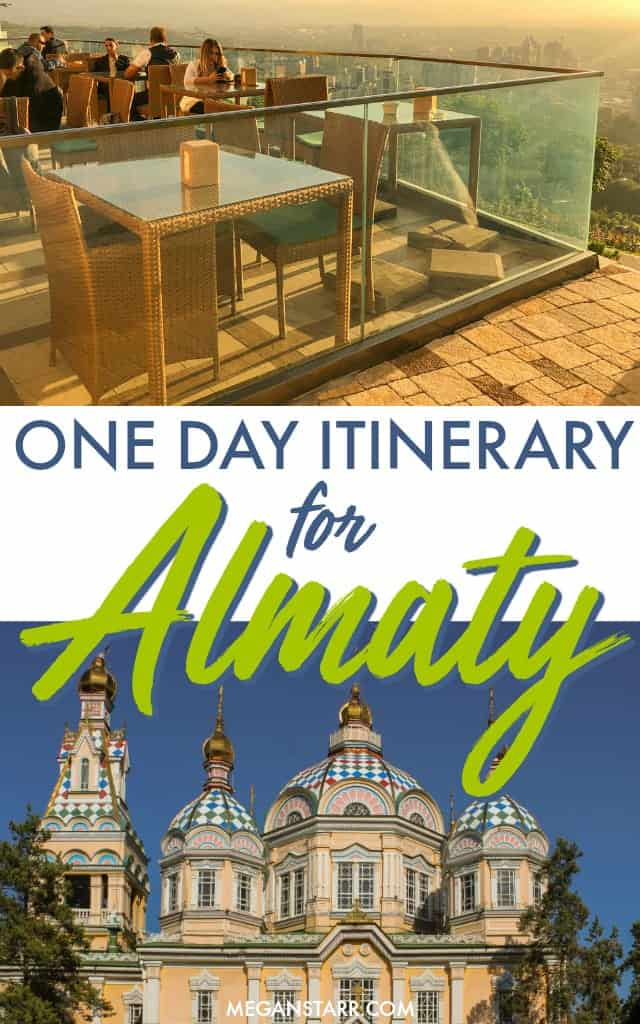 The Ultimate One Day in Almaty Itinerary for First-Timers