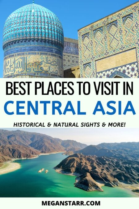 24 Amazing and Beautiful Places to Visit in Central Asia | Places in Central Asia | #centralasia #silkroad #kazakhstan #kyrgyzstan #tajikistan #turkmenistan #afghanistan #uzbekistan #formerussr | Things to do in Central Asia | Central Asia Itinerary | Places to visit in Kazakhstan | Places to visit in Uzbekistan | Places to Visit in Kyrgyzstan | Pamir Highway | Fann Mountains | Lake Issyk-kul | Almaty | Astana | Kolsai Lakes | Bishkek | Osh | Dushanbe | Khiva | Samarkand | Tashkent | Ashgabat