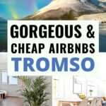Best Airbnbs in Tromso, Norway (All Budgets Considered!) #tromso #norway #arctic #airbnb | Where to stay in Tromso | Tromso Airbnb | Tromso Accommodation | Norway Airbnb | Budget Tips for Norway | Norway on a Budget | Northern Lights in Norway