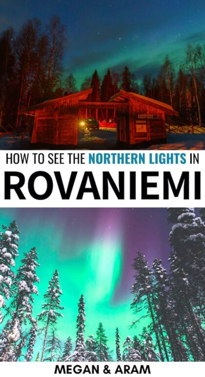Are you planning to visit Lapland to view the northern lights in Rovaniemi? This guide details the best Rovaniemi northern lights tours, tips, and more! | Rovaniemi aurora | Finland northern lights | Finland aurora | northern lights in Finland | Rovaniemi tours | Rovaniemi activities | Rovaniemi excursion | northern lights Rovaniemi | Lapland tours | Lapland northern lights | Finland photography | Rovaniemi photography