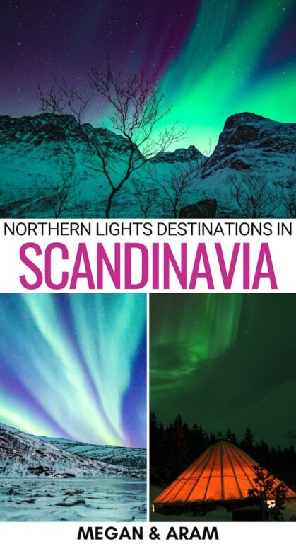 Are you looking for the best Scandinavia northern lights destinations? These are the most popular ones - from Norway to Sweden and beyond!