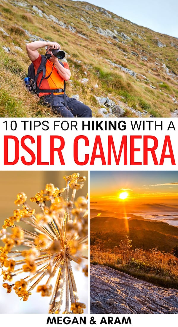 Are you looking to go hiking with a DSLR camera? This guide gives ten essential tips to ensure your safety, your camera's safety, and more! Learn more! | Hiking tips | Hiking photography tips | Tips for hiking | Photography tips | Travel camera | Hiking camera | Nature camera | DSLR camera tips | backpacking with a camera | Hiking with a camera
