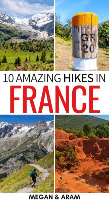 Looking for the best hikes in France to add to your itinerary? These are the top places to go hiking in France - including tips on how to complete them! | France hiking | France trails | France hiking trails | France hikes | Hikes France | trails in France | Things to do in France | Places to visit in France | What to do in France | Hikes in Corsica | Corsica hiking | Hikes in Southern France | Southern France hiking