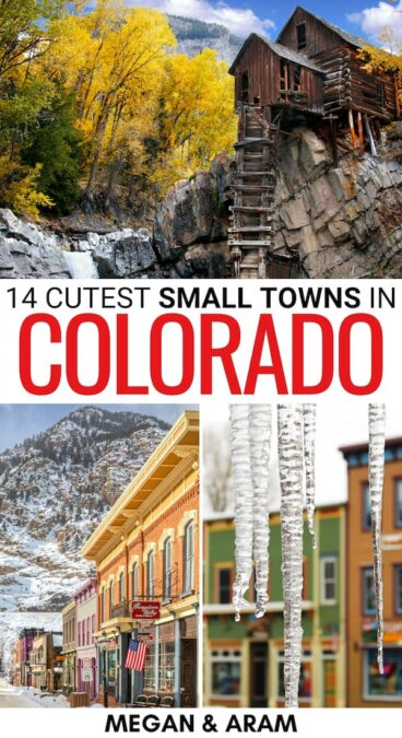 If you're looking for the best small towns in Colorado, this guide has you covered. From mountain towns to ghost towns, these are the best CO small towns! | Colorado small towns | Colorado mountain towns | Places to visit in Colorado | Places to visit in CO | Colorado ghost towns | Mountain towns in Colorado | Colorado itinerary | Colorado road trip